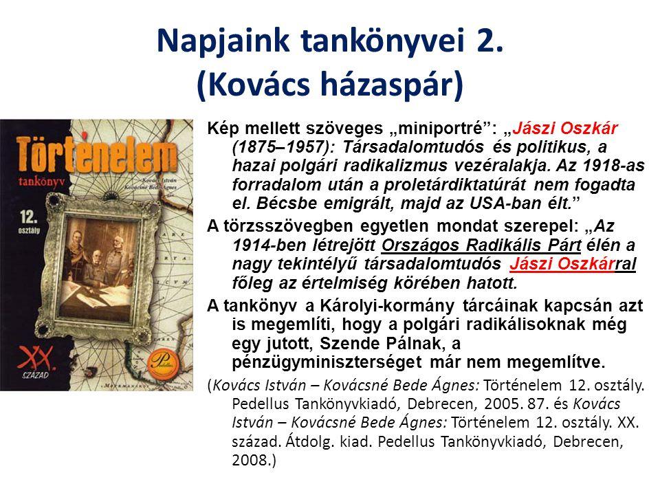 """Napjaink tankönyvei 2. (Kovács házaspár) Kép mellett szöveges """"miniportré"""": """"Jászi Oszkár (1875–1957): Társadalomtudós és politikus, a hazai polgári r"""
