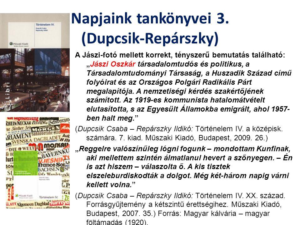 """Napjaink tankönyvei 3. (Dupcsik-Repárszky) A Jászi-fotó mellett korrekt, tényszerű bemutatás található: """"Jászi Oszkár társadalomtudós és politikus, a"""
