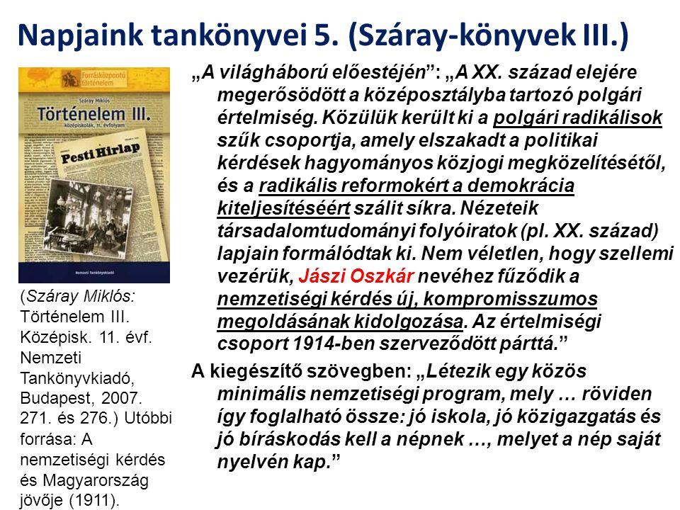 """Napjaink tankönyvei 5. (Száray-könyvek III.) """"A világháború előestéjén"""": """"A XX. század elejére megerősödött a középosztályba tartozó polgári értelmisé"""