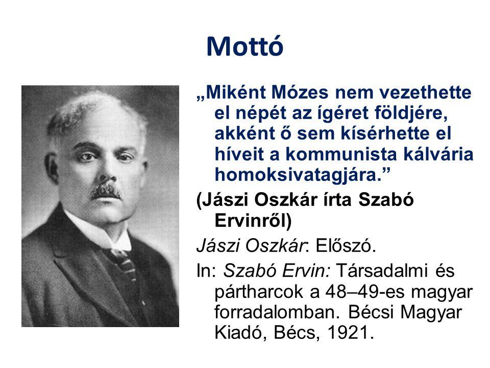 """Mottó """"Miként Mózes nem vezethette el népét az ígéret földjére, akként ő sem kísérhette el híveit a kommunista kálvária homoksivatagjára."""" (Jászi Oszk"""