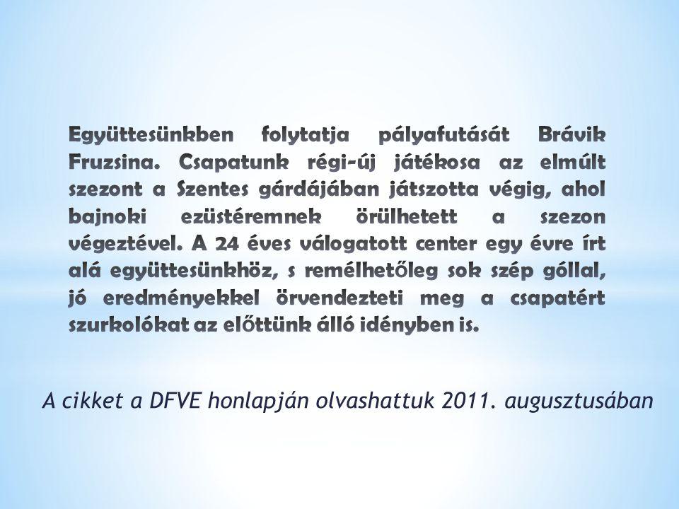 A cikket a DFVE honlapján olvashattuk 2011. augusztusában