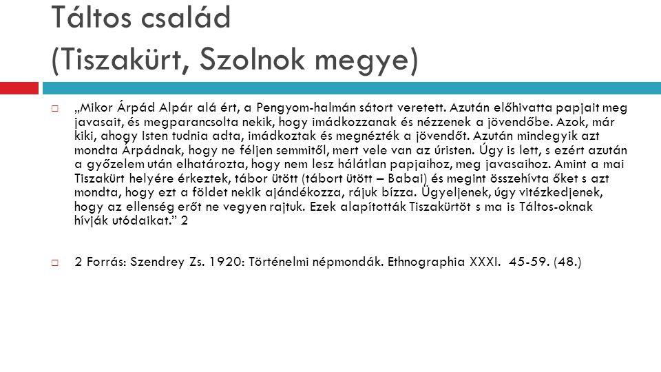 """Táltos család (Tiszakürt, Szolnok megye)  """"Mikor Árpád Alpár alá ért, a Pengyom-halmán sátort veretett. Azután előhivatta papjait meg javasait, és me"""