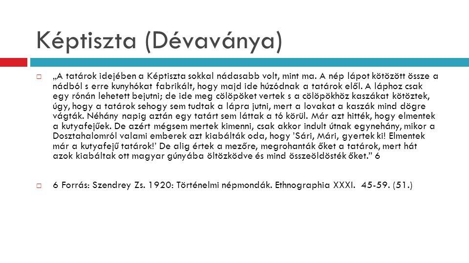 """Képtiszta (Dévaványa)  """"A tatárok idejében a Képtiszta sokkal nádasabb volt, mint ma. A nép lápot kötözött össze a nádból s erre kunyhókat fabrikált,"""