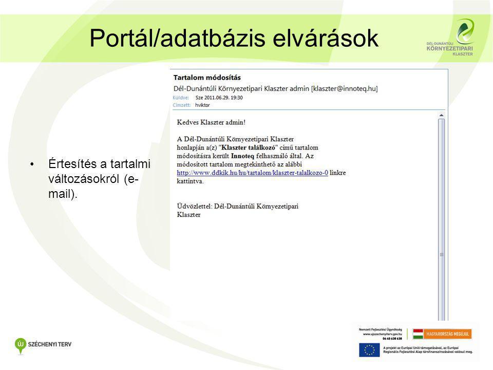 Portál/adatbázis elvárások •Értesítés a tartalmi változásokról (e- mail).