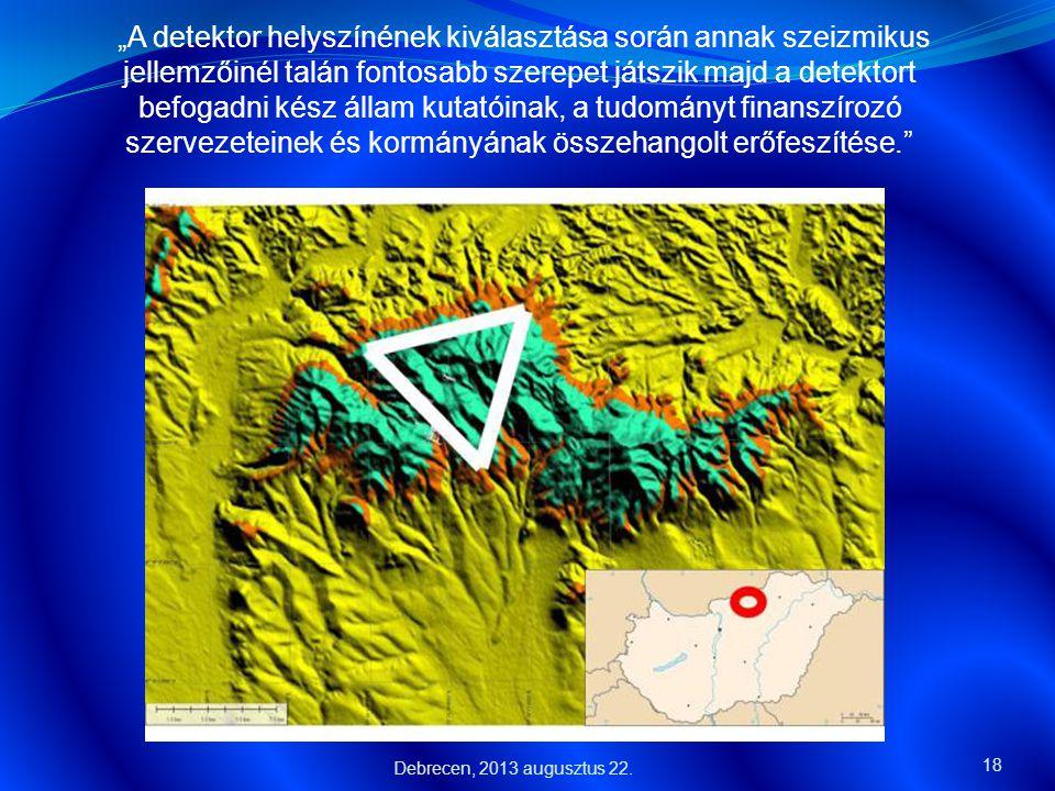 """18 """"A detektor helyszínének kiválasztása során annak szeizmikus jellemzőinél talán fontosabb szerepet játszik majd a detektort befogadni kész állam ku"""
