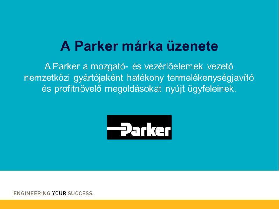 A Parker a mozgató- és vezérlőelemek vezető nemzetközi gyártójaként hatékony termelékenységjavító és profitnövelő megoldásokat nyújt ügyfeleinek.