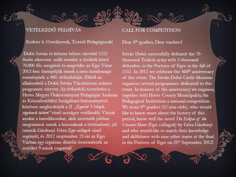 A vetélkedő témája: Magyarország története a mohácsi vésztől a karlócai békéig (1526-1699), különös tekintettel az Egri Vár 1552-es védelmére és Gárdonyi Géza Egri csillagok című regényére.