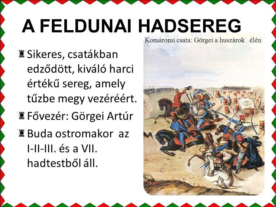 A FELDUNAI HADSEREG Sikeres, csatákban edződött, kiváló harci értékű sereg, amely tűzbe megy vezéréért.