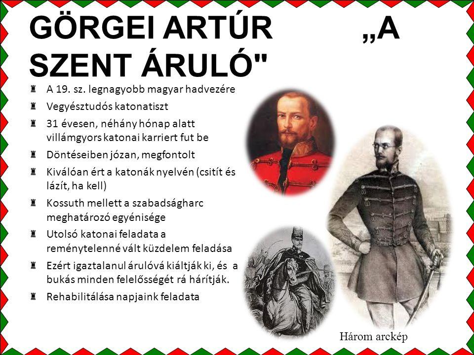 """GÖRGEI ARTÚR """"A SZENT ÁRULÓ A 19.sz."""