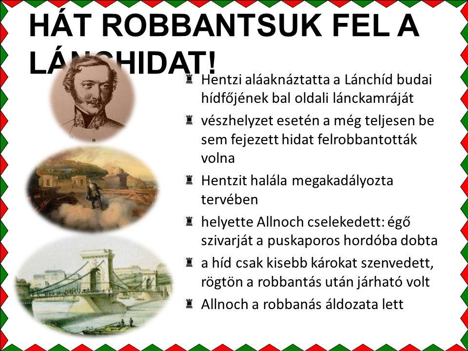 HÁT ROBBANTSUK FEL A LÁNCHIDAT.