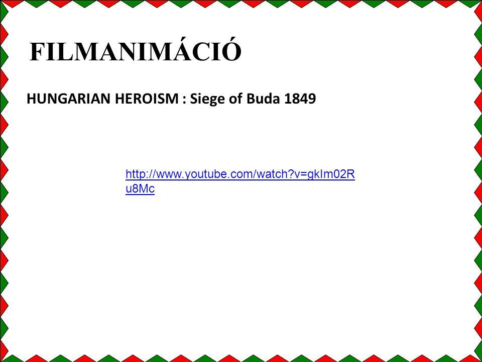 FILMANIMÁCIÓ HUNGARIAN HEROISM : Siege of Buda 1849 http://www.youtube.com/watch?v=gkIm02R u8Mc