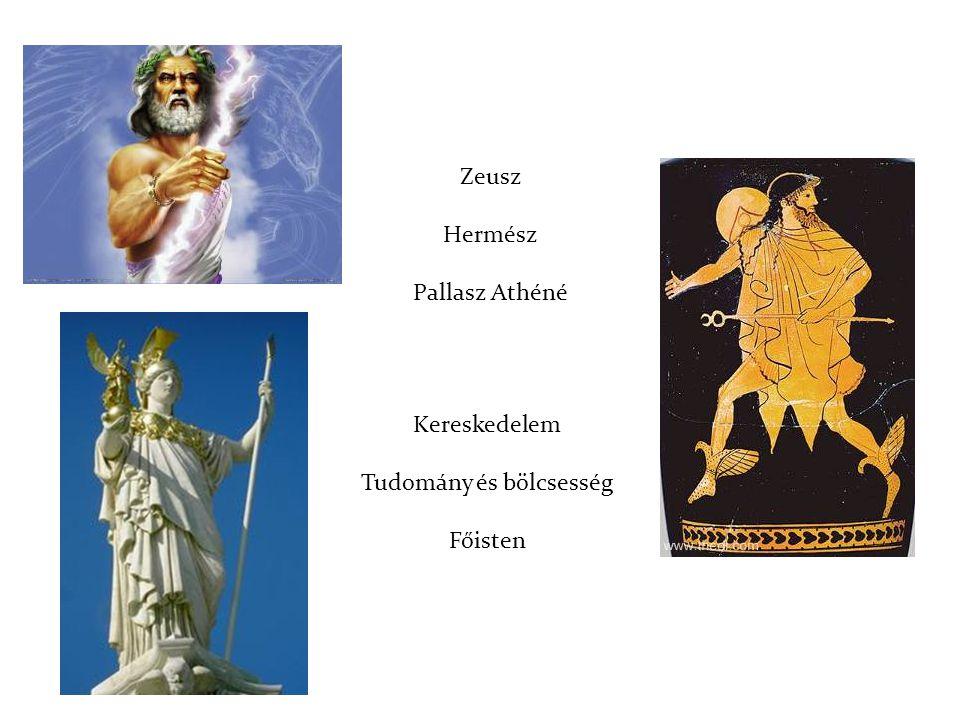 Zeusz Hermész Pallasz Athéné Kereskedelem Tudomány és bölcsesség Főisten