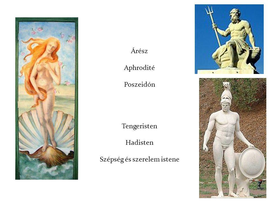 Árész Aphrodité Poszeidón Tengeristen Hadisten Szépség és szerelem istene