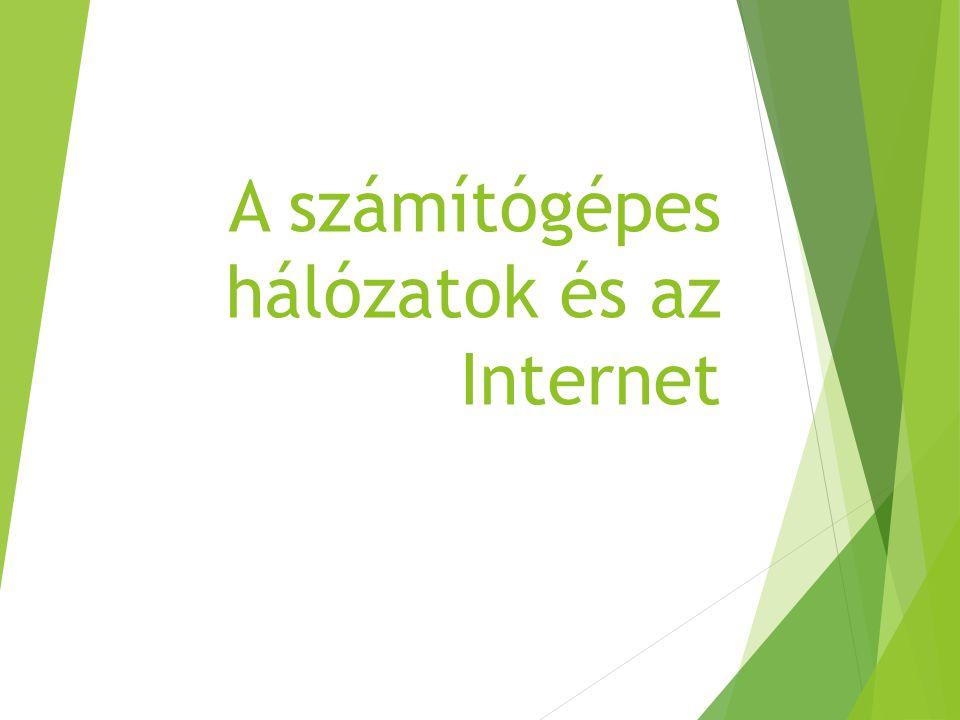 A hálózat fogalma, előnyei A számítógépes hálózat számítógépek fizikailag összekapcsolt egysége a működtető programokkal együtt.