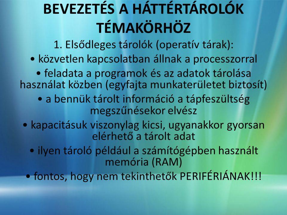 BEVEZETÉS A HÁTTÉRTÁROLÓK TÉMAKÖRHÖZ 1.