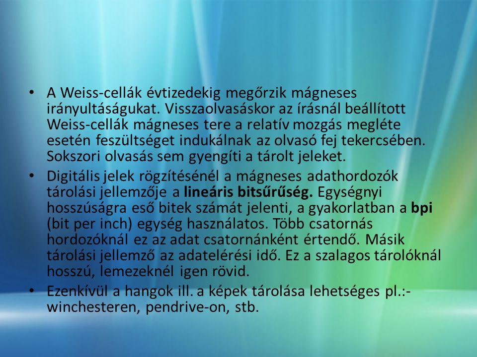 • A Weiss-cellák évtizedekig megőrzik mágneses irányultáságukat.