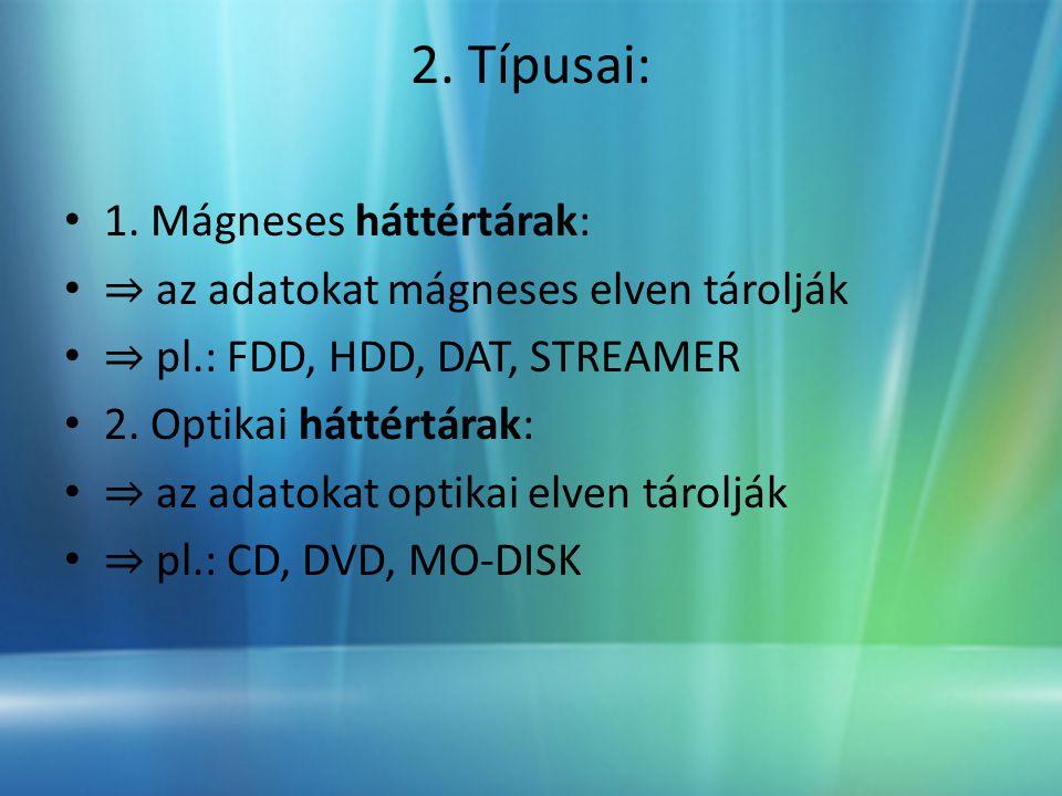 2.Típusai: • 1.