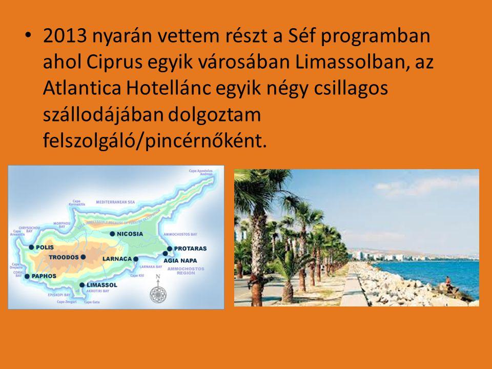 • 2013 nyarán vettem részt a Séf programban ahol Ciprus egyik városában Limassolban, az Atlantica Hotellánc egyik négy csillagos szállodájában dolgozt