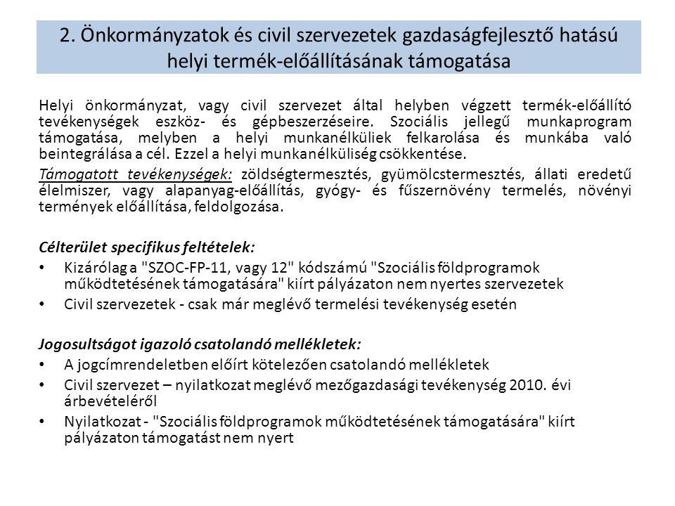 2. Önkormányzatok és civil szervezetek gazdaságfejlesztő hatású helyi termék-előállításának támogatása Helyi önkormányzat, vagy civil szervezet által