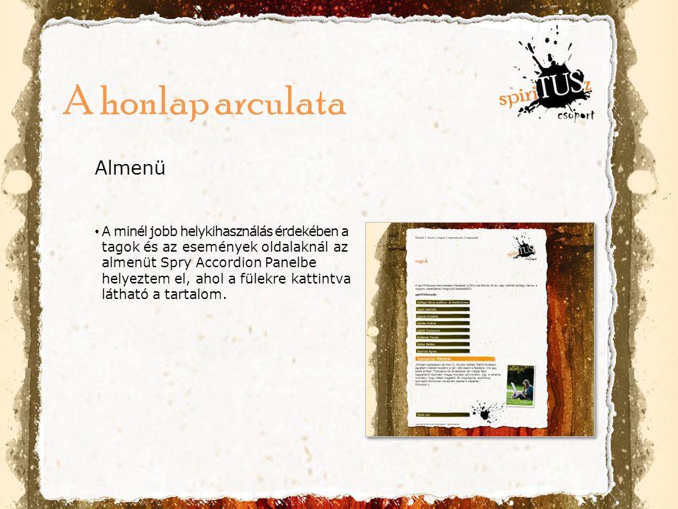 Almenü • A minél jobb helykihasználás érdekében a tagok és az események oldalaknál az almenüt Spry Accordion Panelbe helyeztem el, ahol a fülekre katt