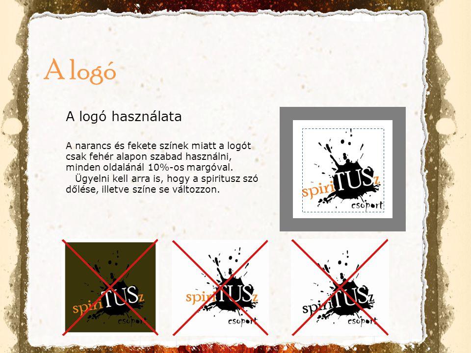 A logó használata A narancs és fekete színek miatt a logót csak fehér alapon szabad használni, minden oldalánál 10%-os margóval. Ügyelni kell arra is,