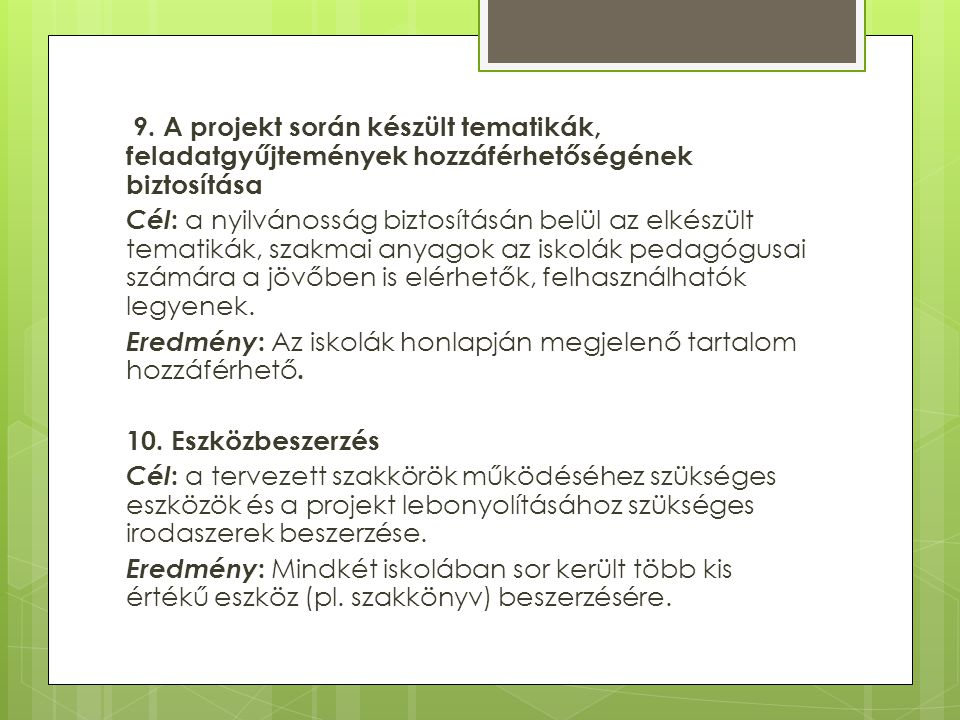 9. A projekt során készült tematikák, feladatgyűjtemények hozzáférhetőségének biztosítása Cél : a nyilvánosság biztosításán belül az elkészült tematik