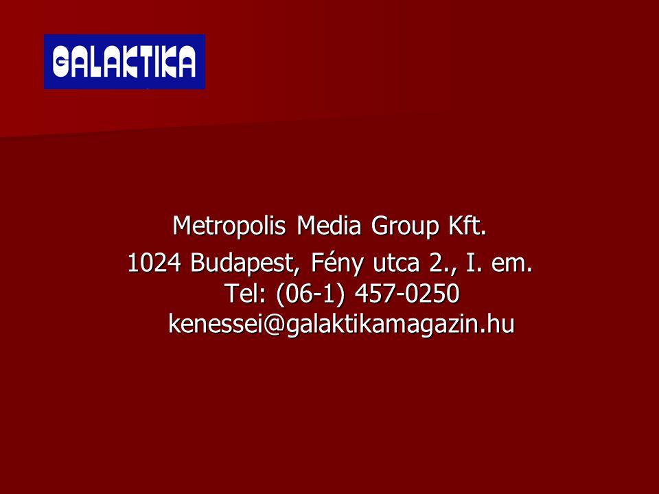 Metropolis Media Group Kft. 1024 Budapest, Fény utca 2., I. em. Tel: (06-1) 457-0250 kenessei@galaktikamagazin.hu