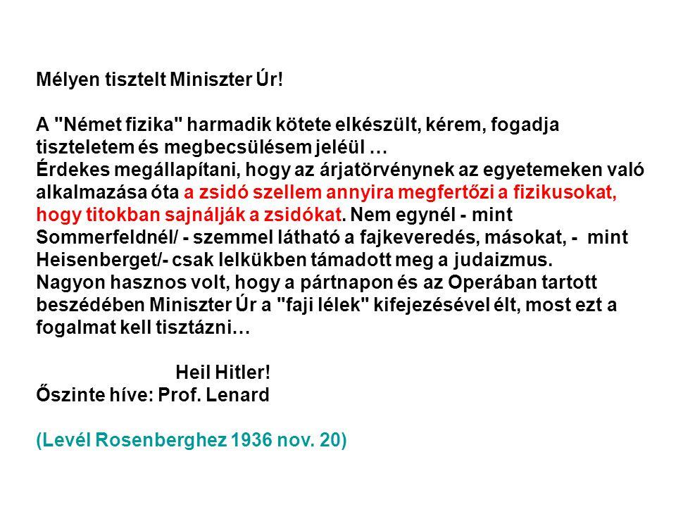 Mélyen tisztelt Miniszter Úr.