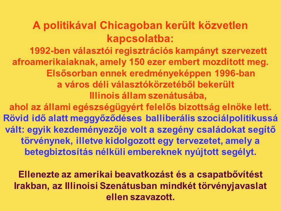 A politikával Chicagoban került közvetlen kapcsolatba: 1992-ben választói regisztrációs kampányt szervezett afroamerikaiaknak, amely 150 ezer embert m