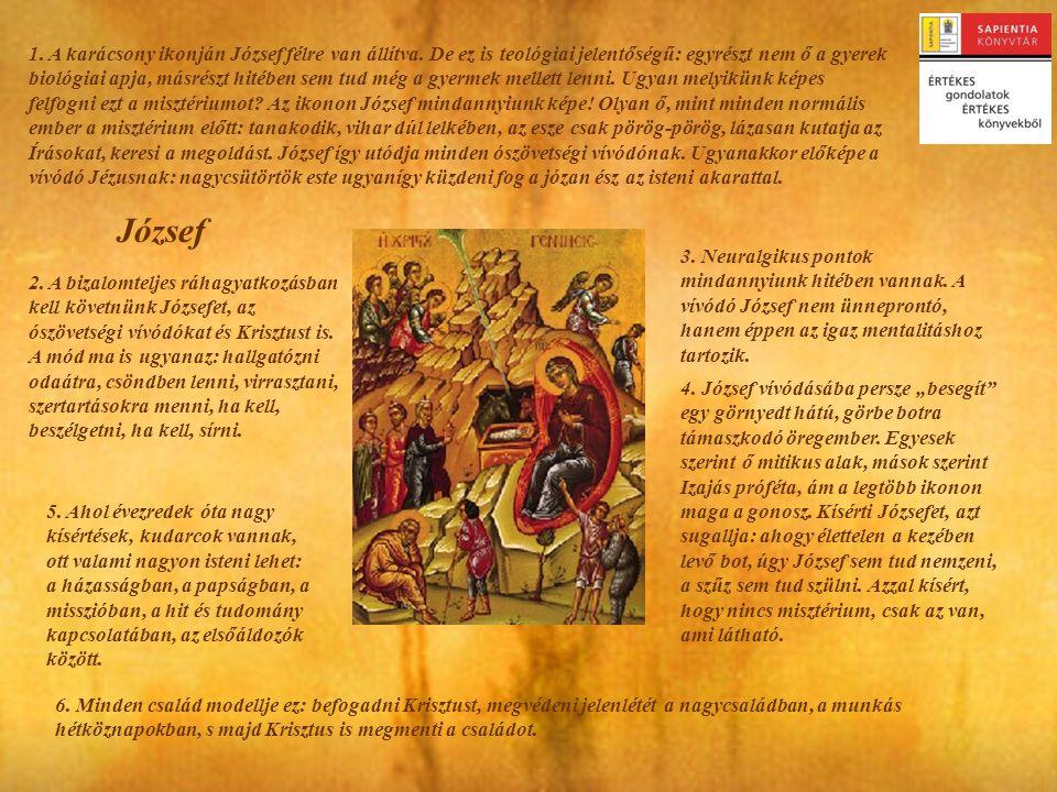 1.A karácsony ikonján József félre van állítva.