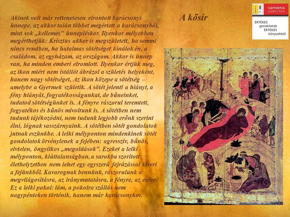 """Papp Miklós: A karácsonyi ikon etikája Így ír a szerző a bevetőben: """"A Karácsony ünneplése ma sokszor mintha szirupos lenne."""
