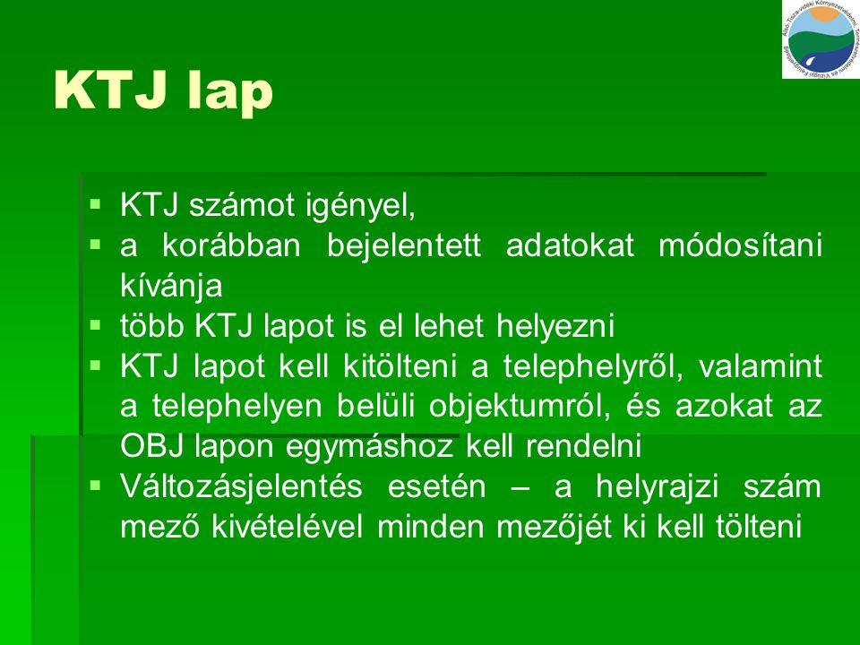 KTJ lap   KTJ számot igényel,   a korábban bejelentett adatokat módosítani kívánja   több KTJ lapot is el lehet helyezni   KTJ lapot kell kitö
