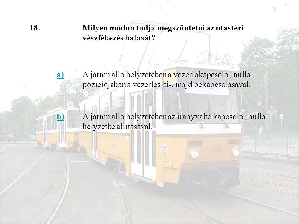 18.Milyen módon tudja megszüntetni az utastéri vészfékezés hatását.