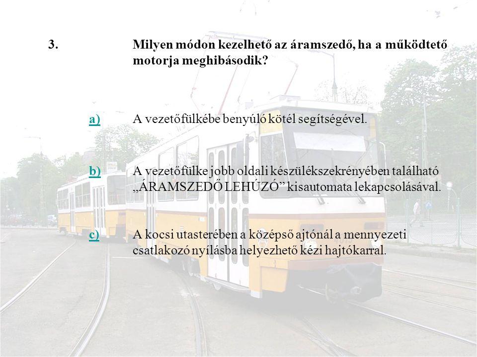3.Milyen módon kezelhető az áramszedő, ha a működtető motorja meghibásodik.