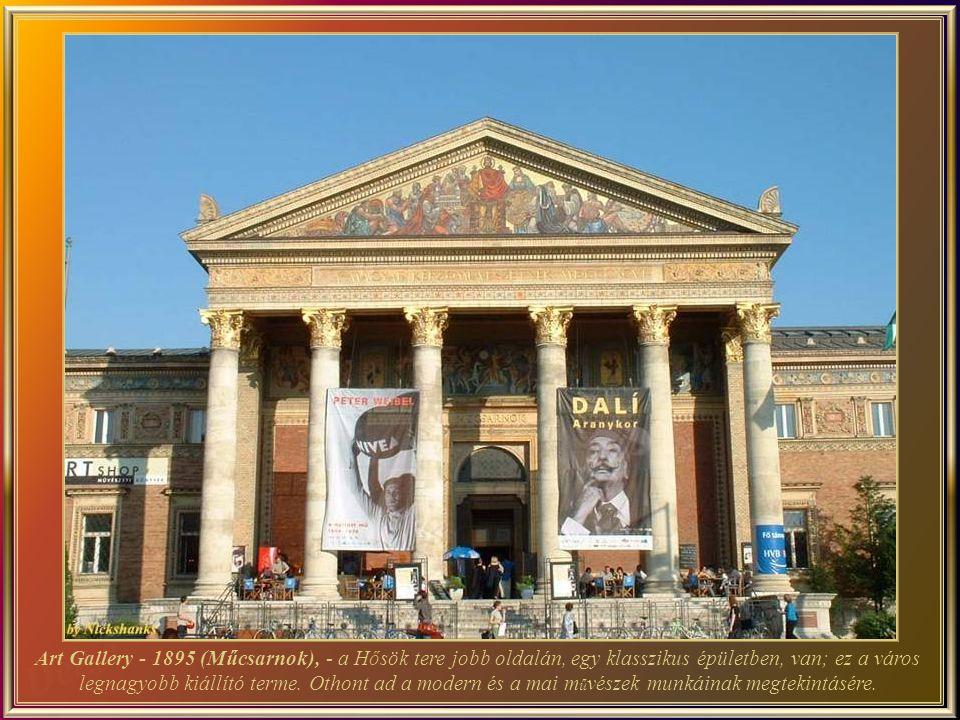 Szépm ű vészeti Múzeum - a Hősök tere bal oldalán - ahol az egyiptomi, a görög, a római és az európai általános gy ű jtemények vannak.