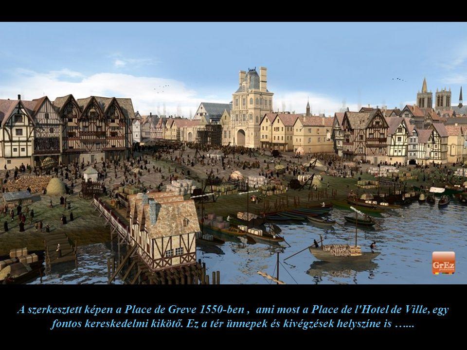 """Ez az első épület, amely felváltja a régi """"faberakásos"""" házakat. Az épület a Hôtel de Ville, azaz a párizsi Városháza. Az előtérben egy akasztott embe"""