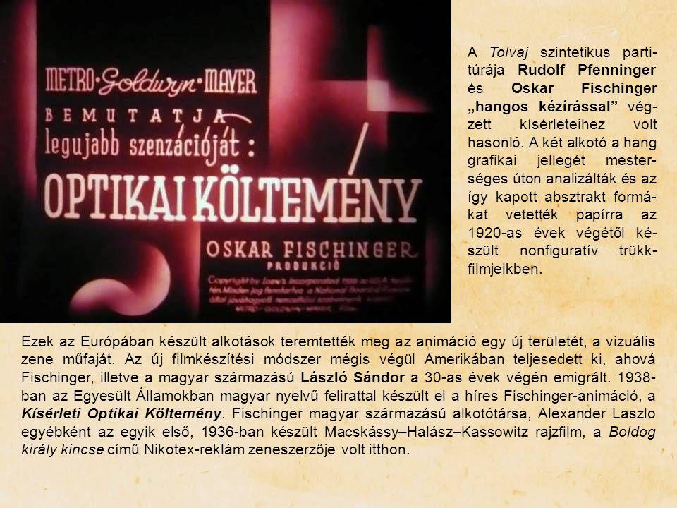 """A Tolvaj szintetikus parti- túrája Rudolf Pfenninger és Oskar Fischinger """"hangos kézírással"""" vég- zett kísérleteihez volt hasonló. A két alkotó a hang"""