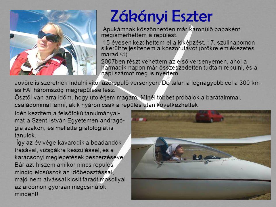 Zákányi Eszter • Apukámnak köszönhetően már karonülő babaként megismerhettem a repülést.