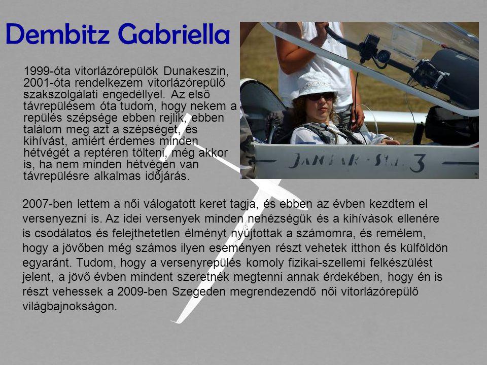 1999-óta vitorlázórepülök Dunakeszin, 2001-óta rendelkezem vitorlázórepülő szakszolgálati engedéllyel.