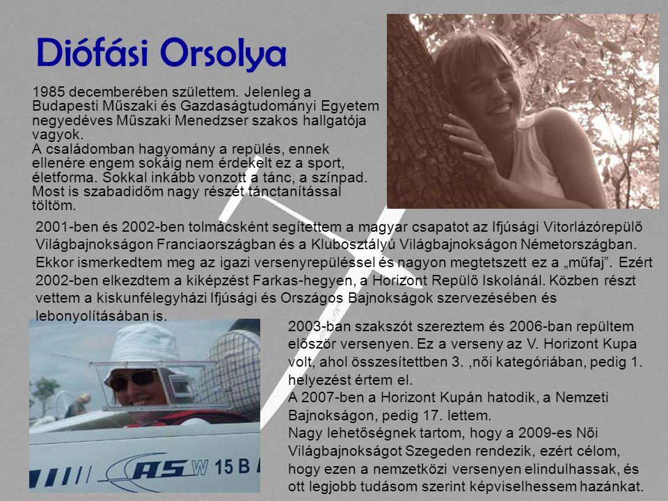 Diófási Orsolya 1985 decemberében születtem.