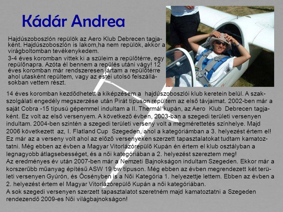 Kádár Andrea Hajdúszoboszlón repülök az Aero Klub Debrecen tagja- ként.