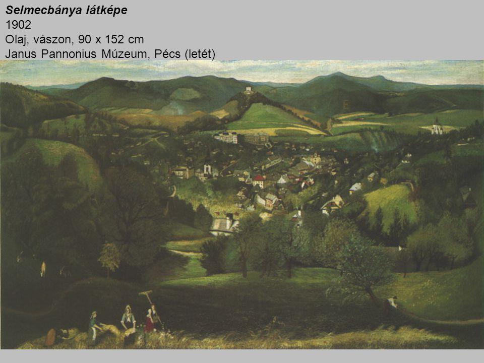 Selmecbánya látképe 1902 Olaj, vászon, 90 x 152 cm Janus Pannonius Múzeum, Pécs (letét)