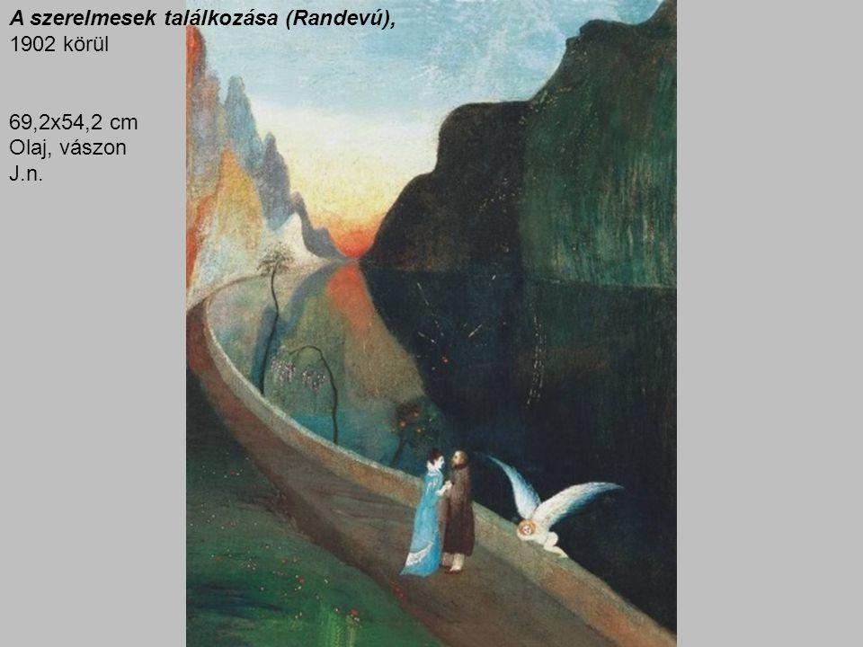 A szerelmesek találkozása (Randevú), 1902 körül 69,2x54,2 cm Olaj, vászon J.n.