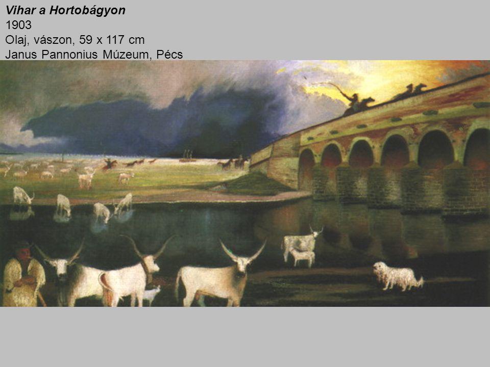 Vihar a Hortobágyon 1903 Olaj, vászon, 59 x 117 cm Janus Pannonius Múzeum, Pécs