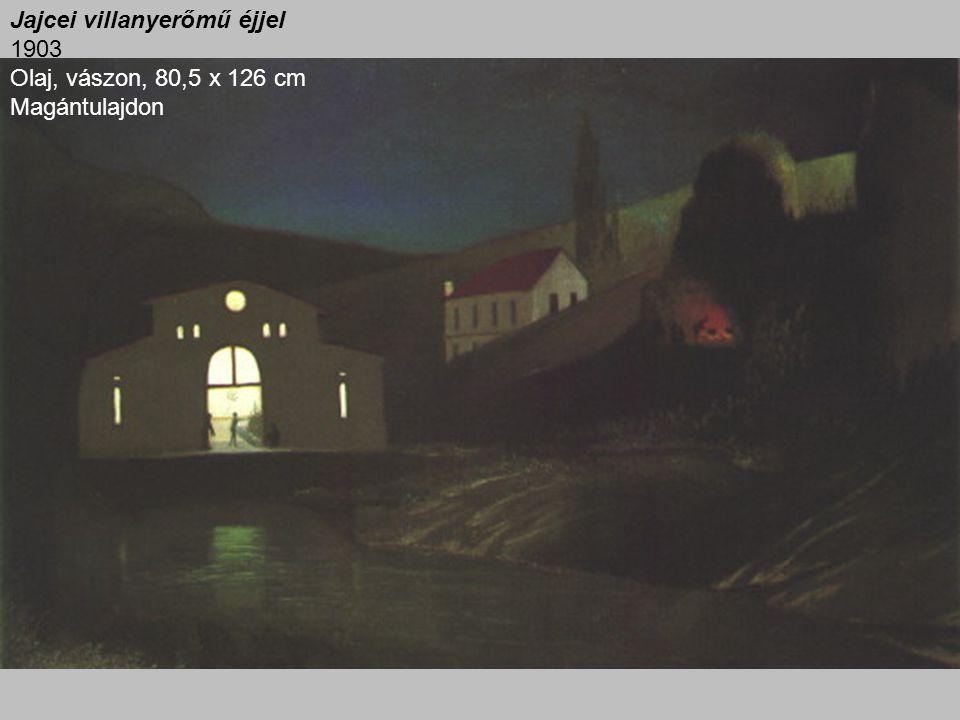 Jajcei villanyerőmű éjjel 1903 Olaj, vászon, 80,5 x 126 cm Magántulajdon