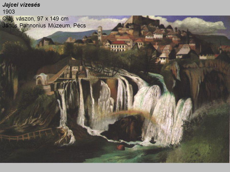 Jajcei vízesés 1903 Olaj, vászon, 97 x 149 cm Janus Pannonius Múzeum, Pécs