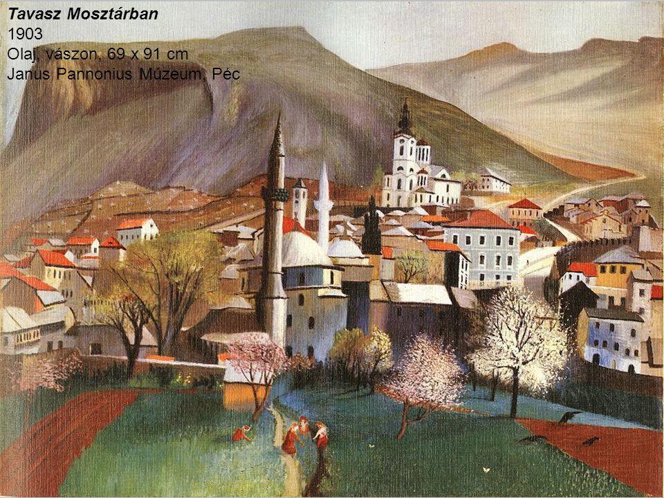 Tavasz Mosztárban 1903 Olaj, vászon, 69 x 91 cm Janus Pannonius Múzeum, Péc