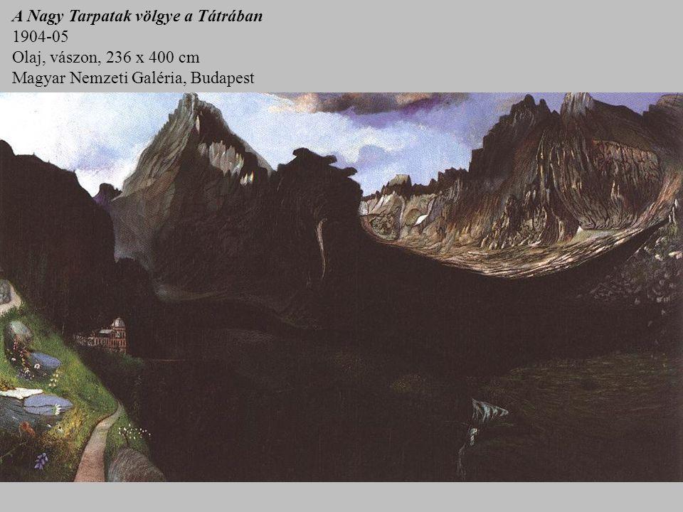A Nagy Tarpatak völgye a Tátrában 1904-05 Olaj, vászon, 236 x 400 cm Magyar Nemzeti Galéria, Budapest