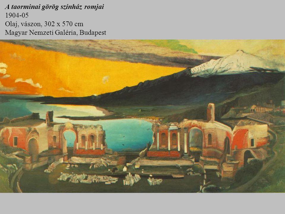 A taorminai görög színház romjai 1904-05 Olaj, vászon, 302 x 570 cm Magyar Nemzeti Galéria, Budapest