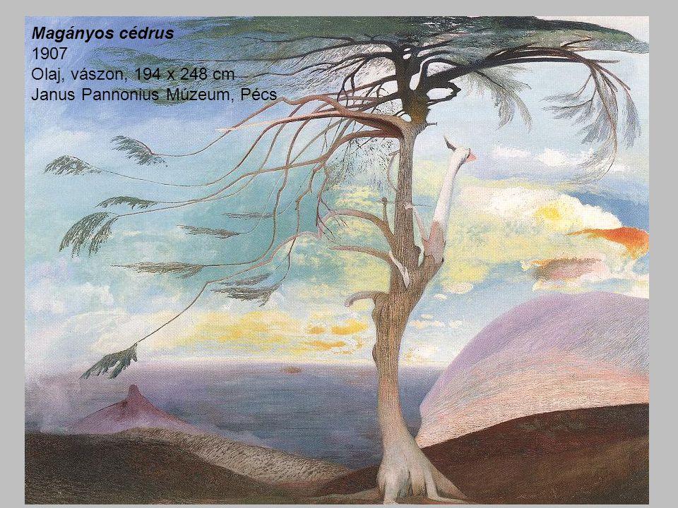 Magányos cédrus 1907 Olaj, vászon, 194 x 248 cm Janus Pannonius Múzeum, Pécs